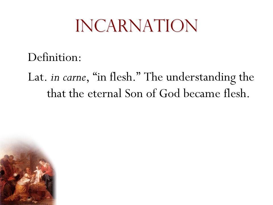 Incarnation Definition: