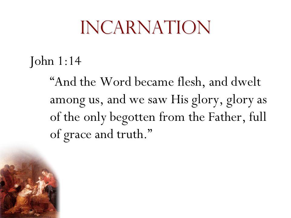 Incarnation John 1:14.