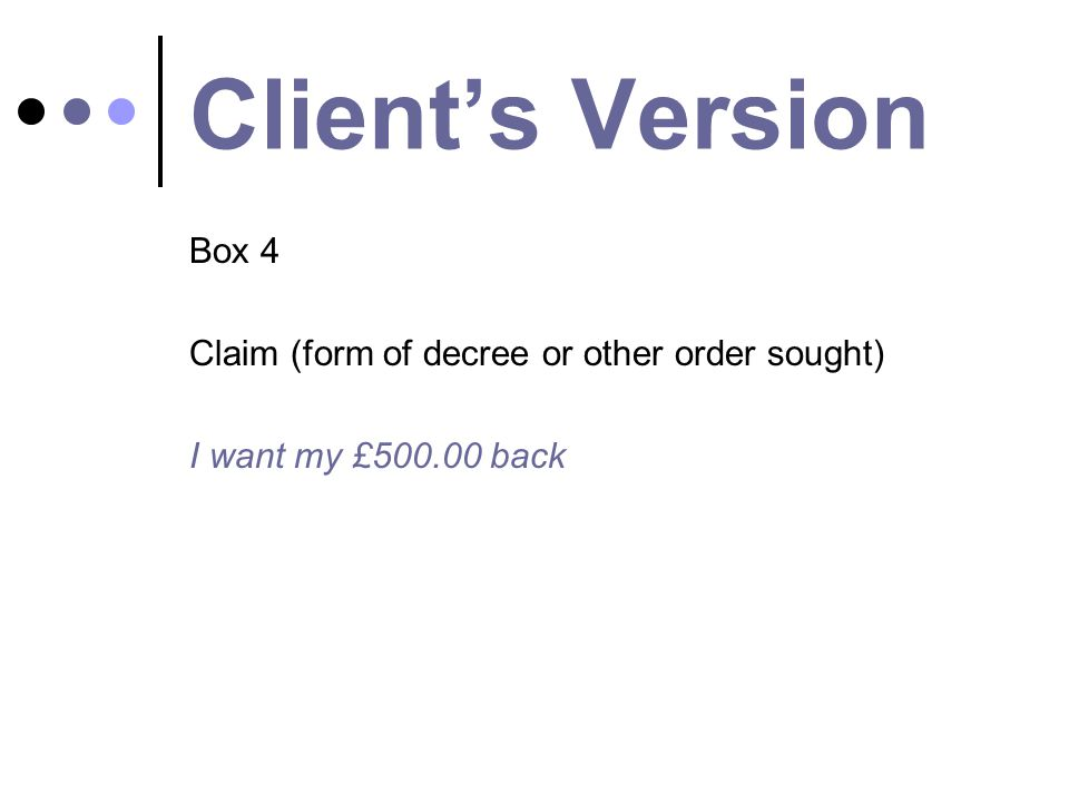 Client's Version Box 4 Claim (form of decree or other order sought)