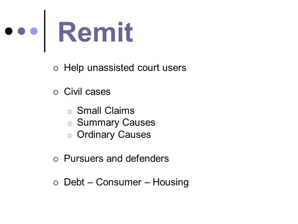 Remit Help unassisted court users Civil cases Small Claims