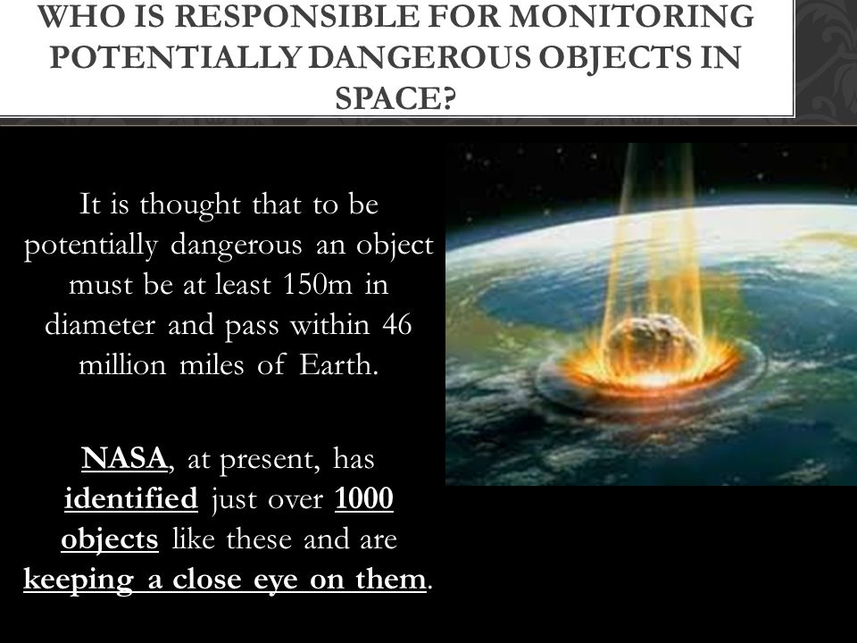 Who is responsible for monitoring potentially dangerous objects in space