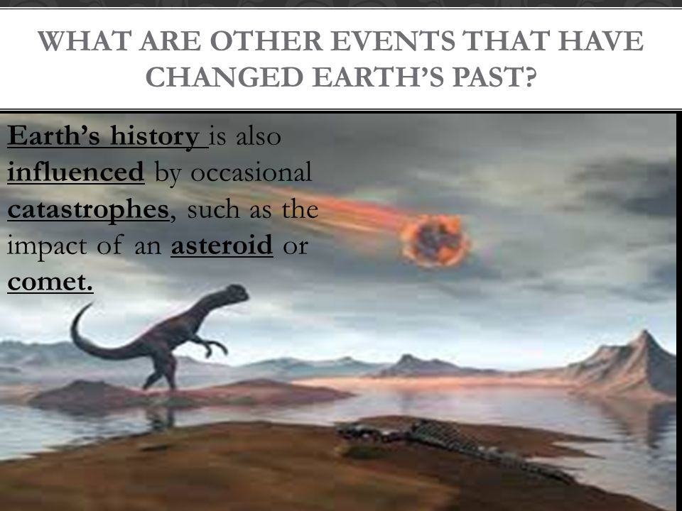 What are other events that have changed Earth's past