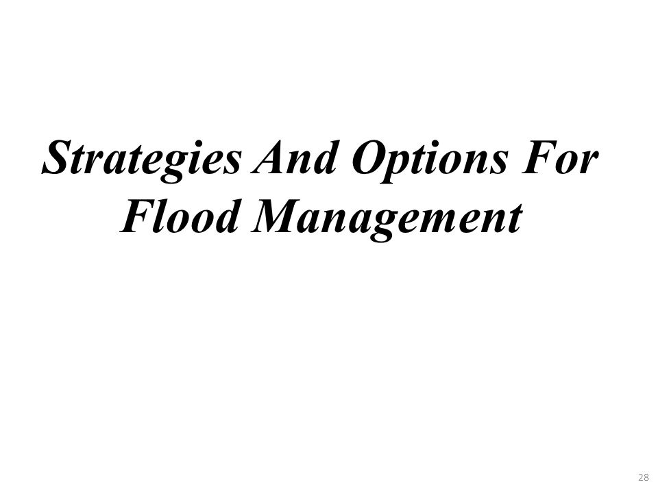 Strategies And Options For Flood Management