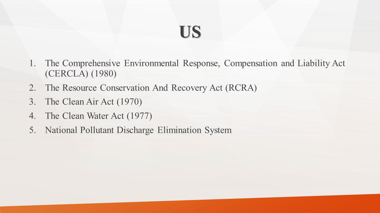 US The Comprehensive Environmental Response, Compensation and Liability Act (CERCLA) (1980) The Resource Conservation And Recovery Act (RCRA)