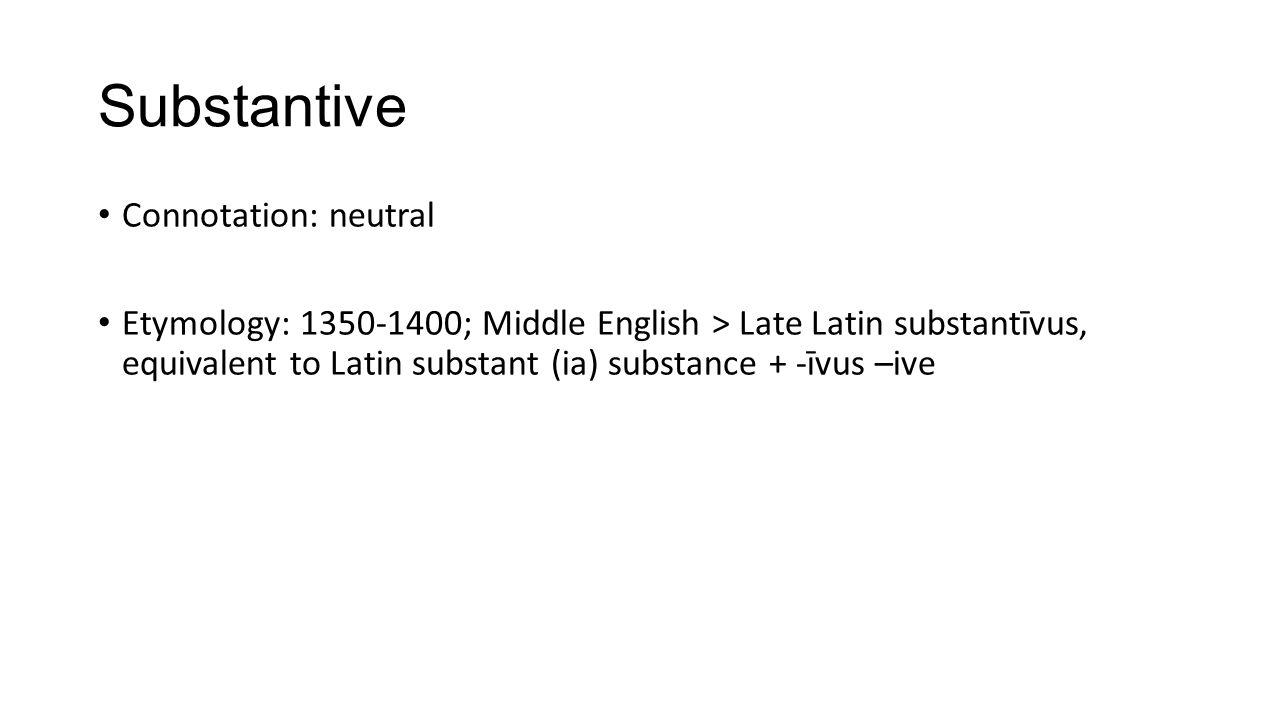 Substantive Connotation: neutral