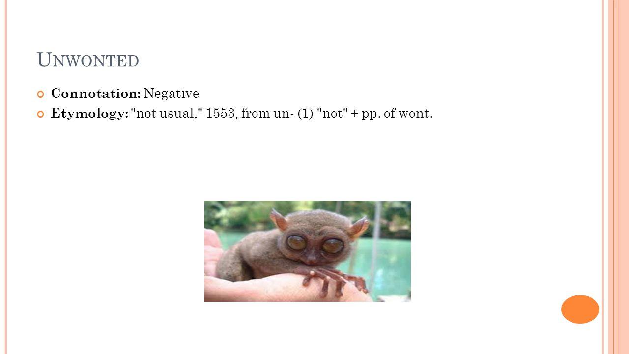 Unwonted Connotation: Negative