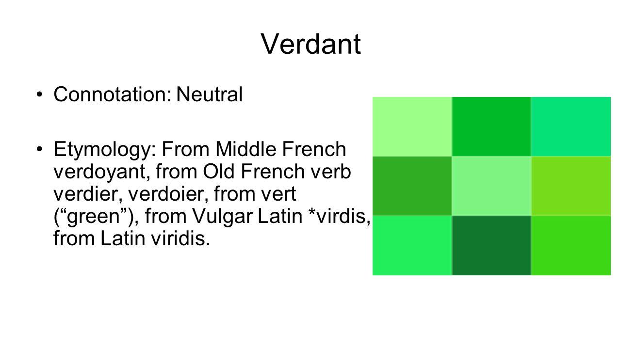 Verdant Connotation: Neutral