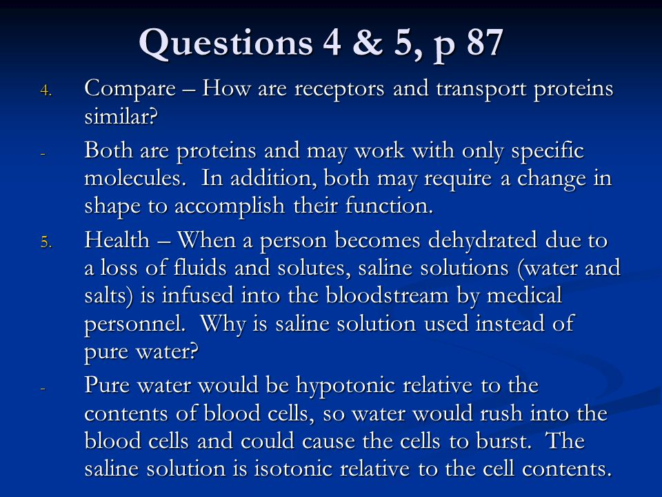 Questions 4 & 5, p 87 Compare – How are receptors and transport proteins similar