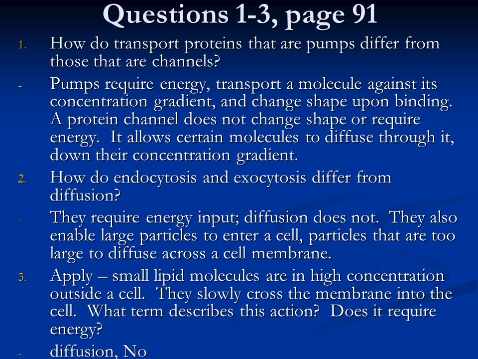Questions 1-3, page 91 How do transport proteins that are pumps differ from those that are channels