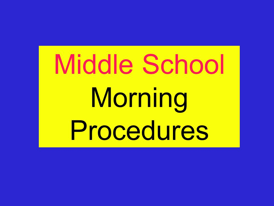 Middle School Morning Procedures