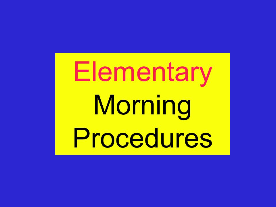 Elementary Morning Procedures