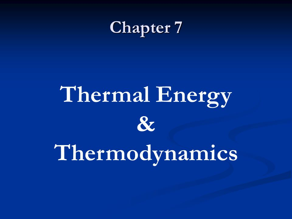 Thermal Energy & Thermodynamics