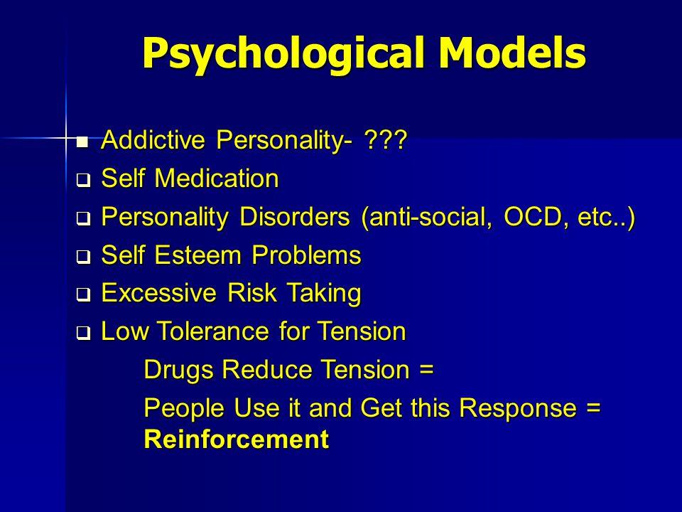 Psychological Models Addictive Personality- Self Medication