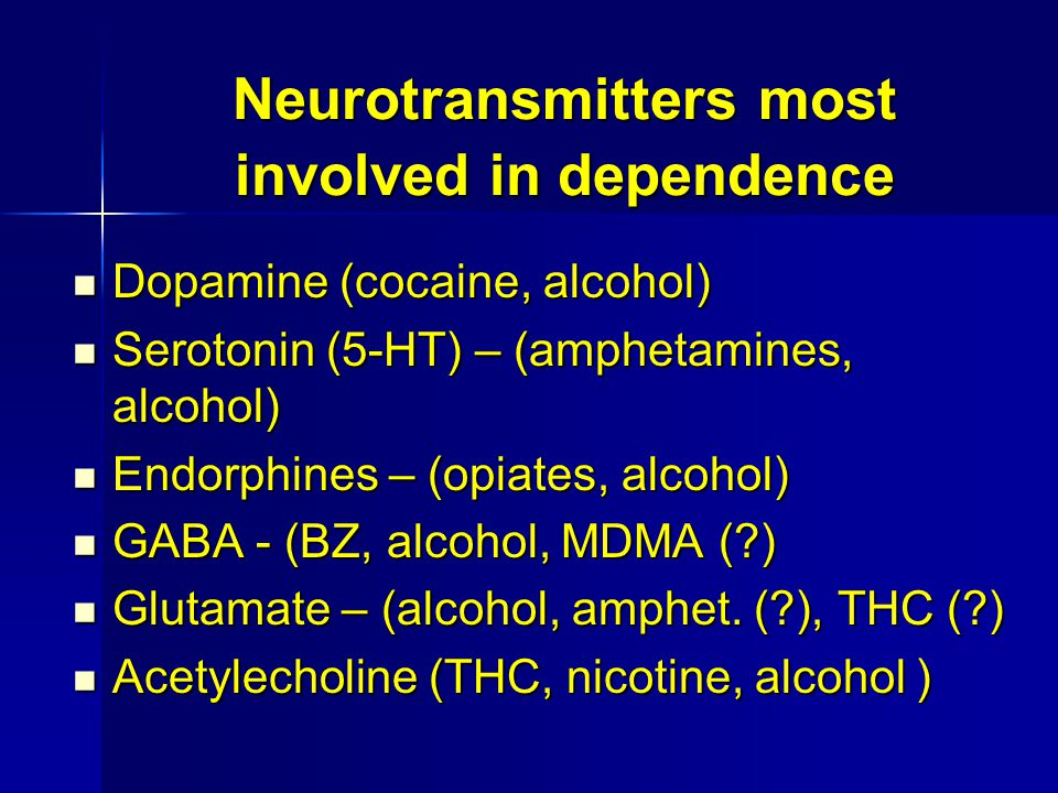 Neurotransmitters most involved in dependence