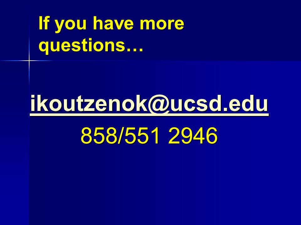 If you have more questions…