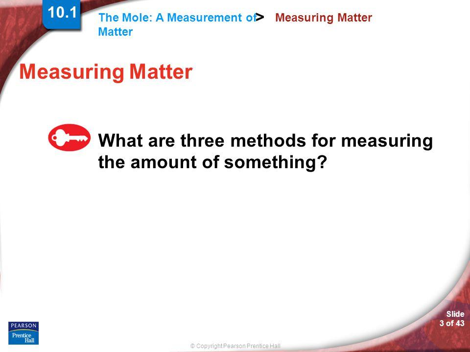 10.1 Measuring Matter. Measuring Matter.