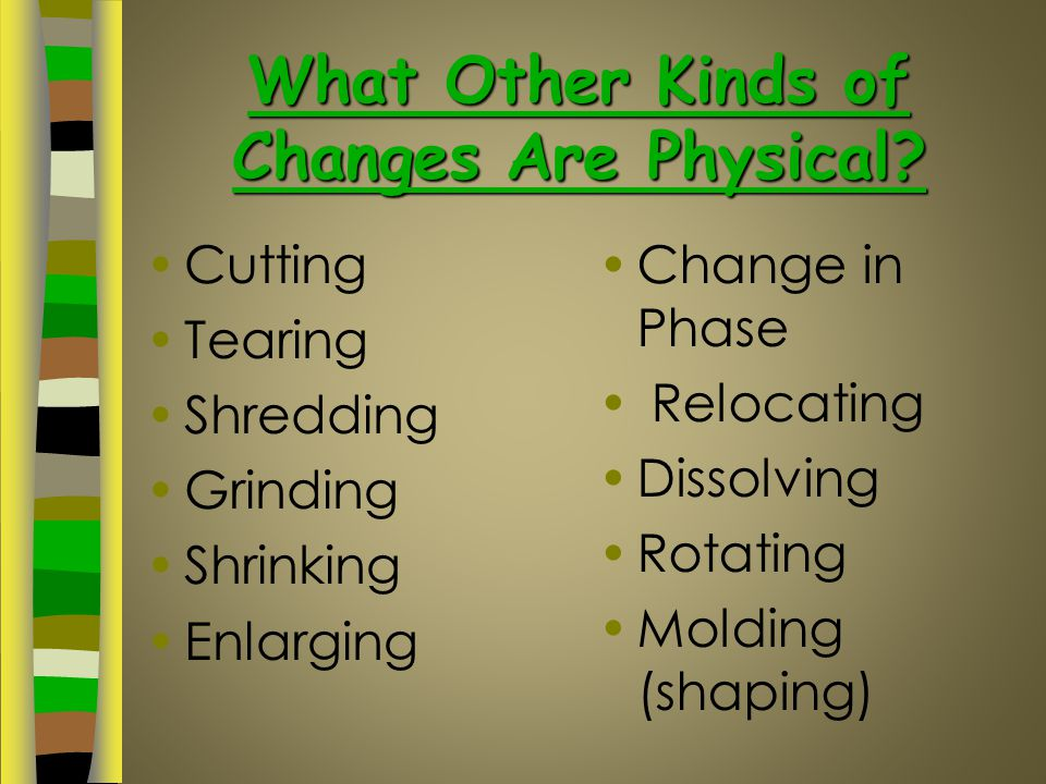 What Other Kinds of Changes Are Physical