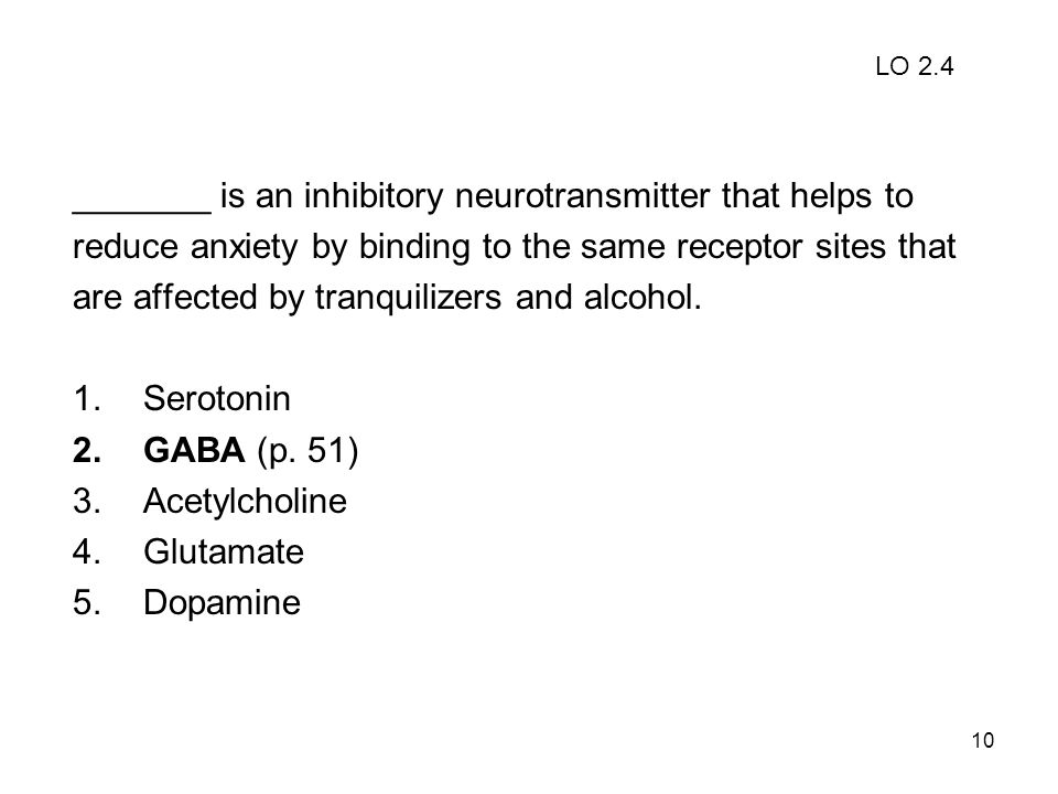 _______ is an inhibitory neurotransmitter that helps to