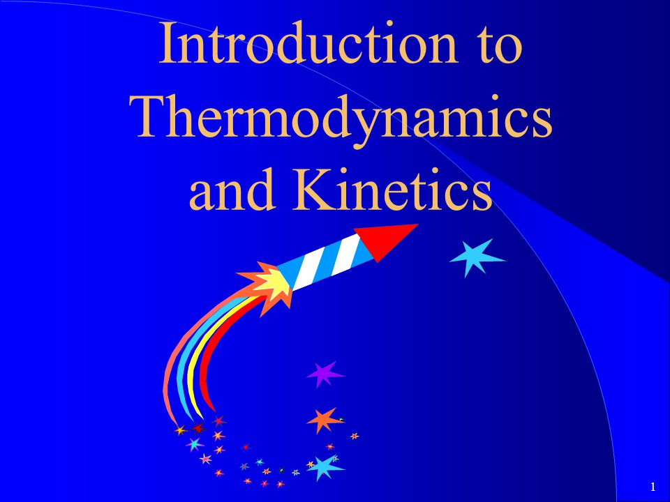 Introduction to Thermodynamics and Kinetics
