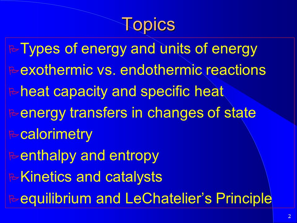 Topics Types of energy and units of energy
