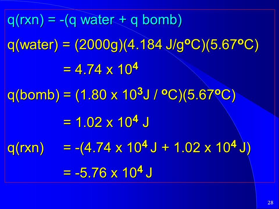 q(rxn) = -(q water + q bomb)