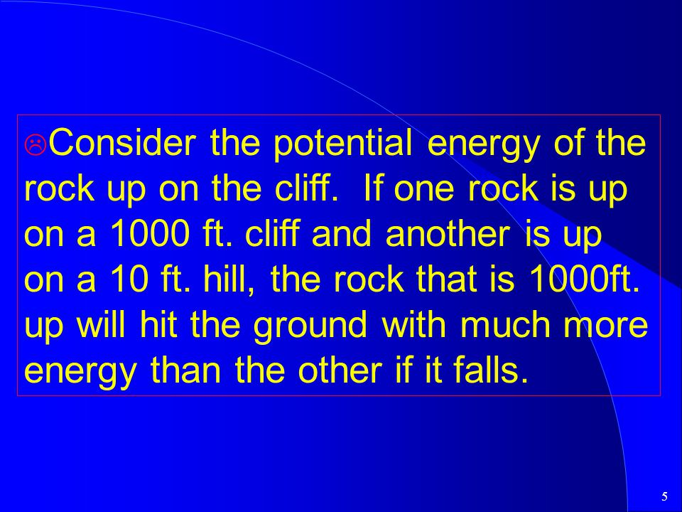 Consider the potential energy of the rock up on the cliff