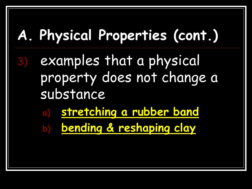 A. Physical Properties (cont.)
