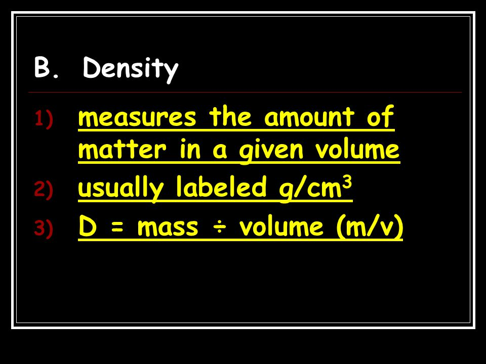 B. Density measures the amount of matter in a given volume.