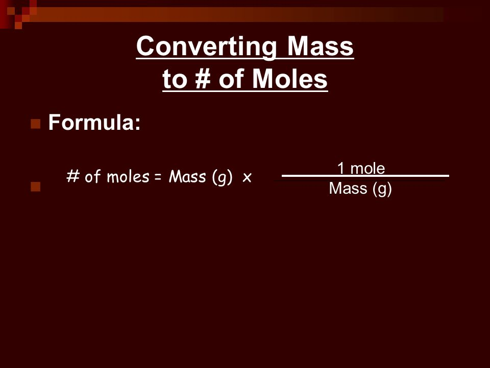 Converting Mass to # of Moles