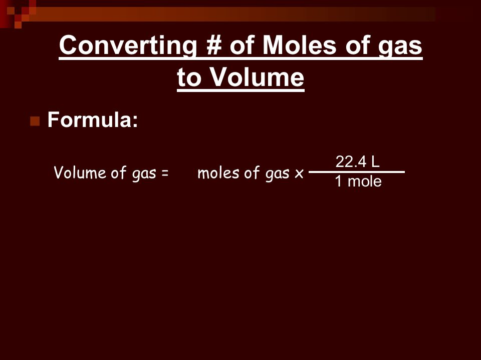 Converting # of Moles of gas to Volume