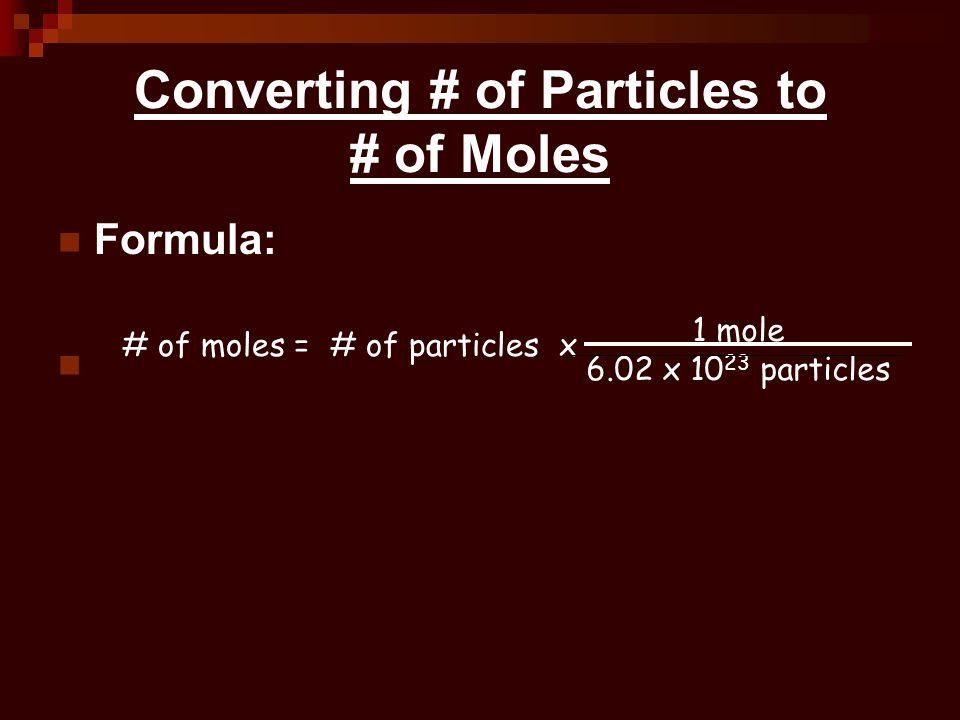 Converting # of Particles to # of Moles