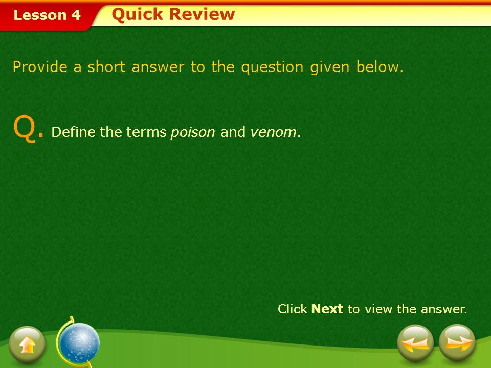 Q. Define the terms poison and venom.
