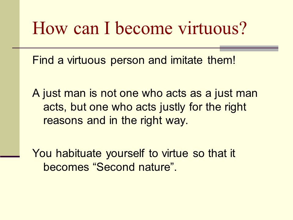 How can I become virtuous