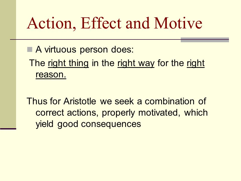 Action, Effect and Motive