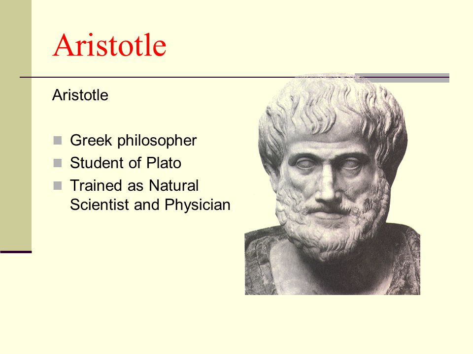 Aristotle Aristotle Greek philosopher Student of Plato