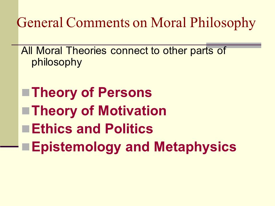 General Comments on Moral Philosophy