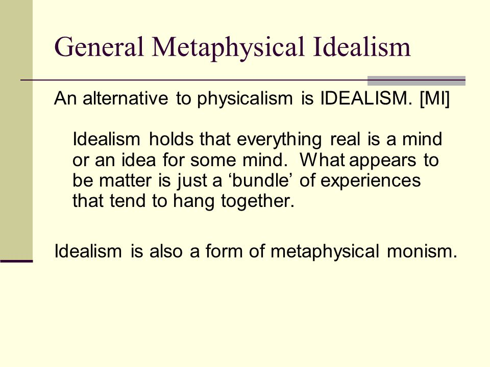 General Metaphysical Idealism
