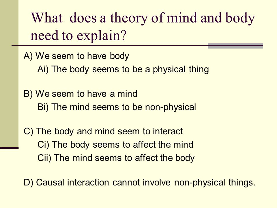 What does a theory of mind and body need to explain