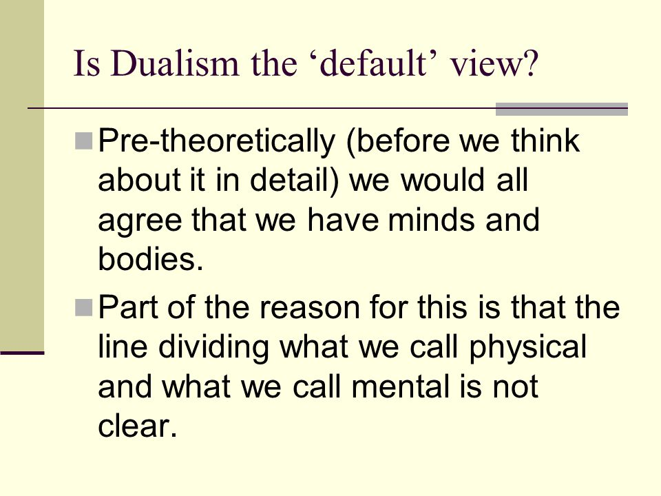 Is Dualism the 'default' view