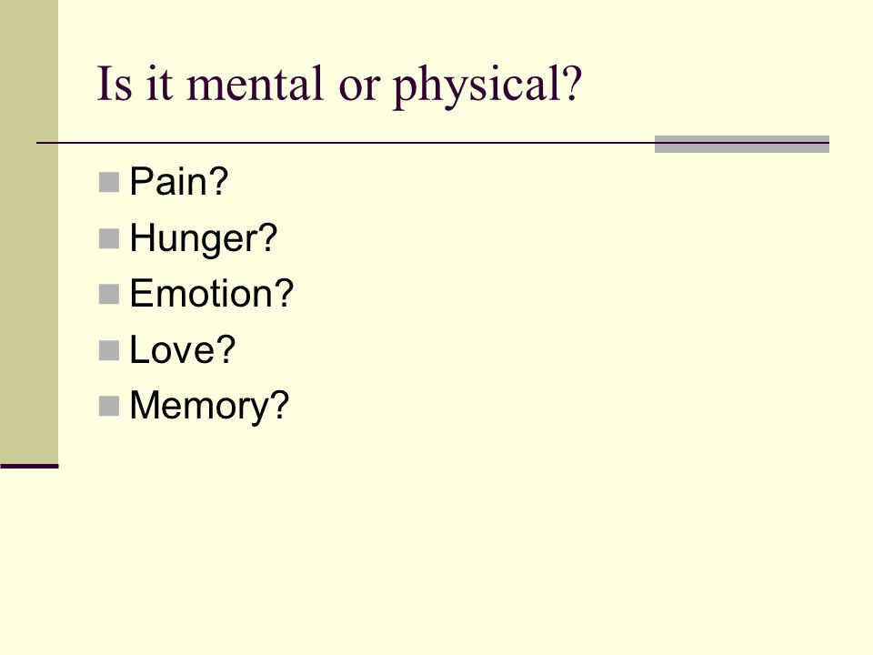 Is it mental or physical