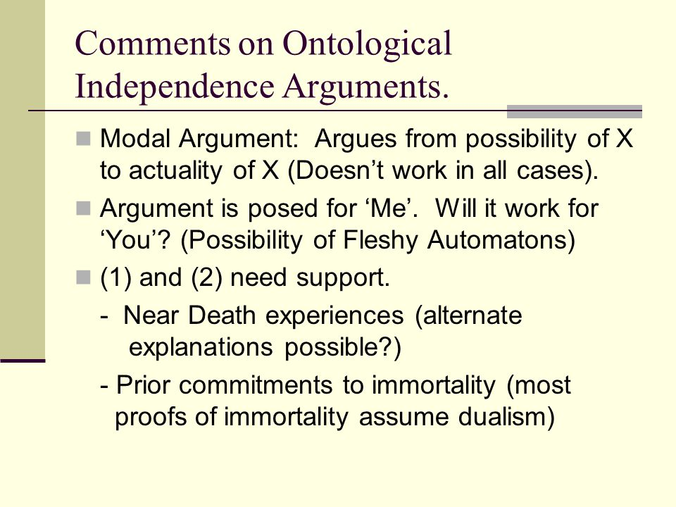 Comments on Ontological Independence Arguments.