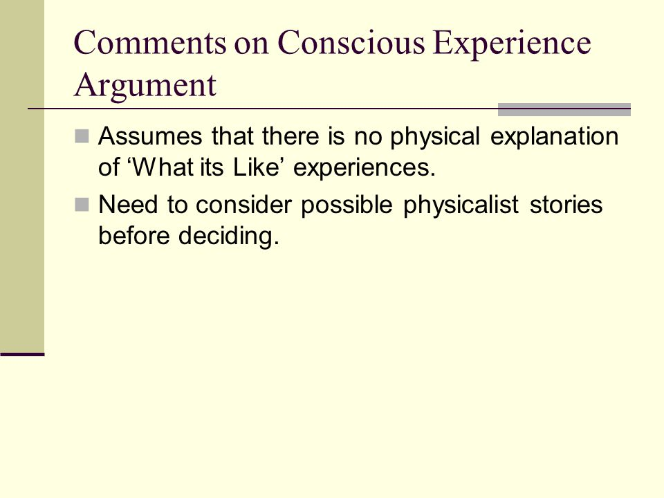 Comments on Conscious Experience Argument