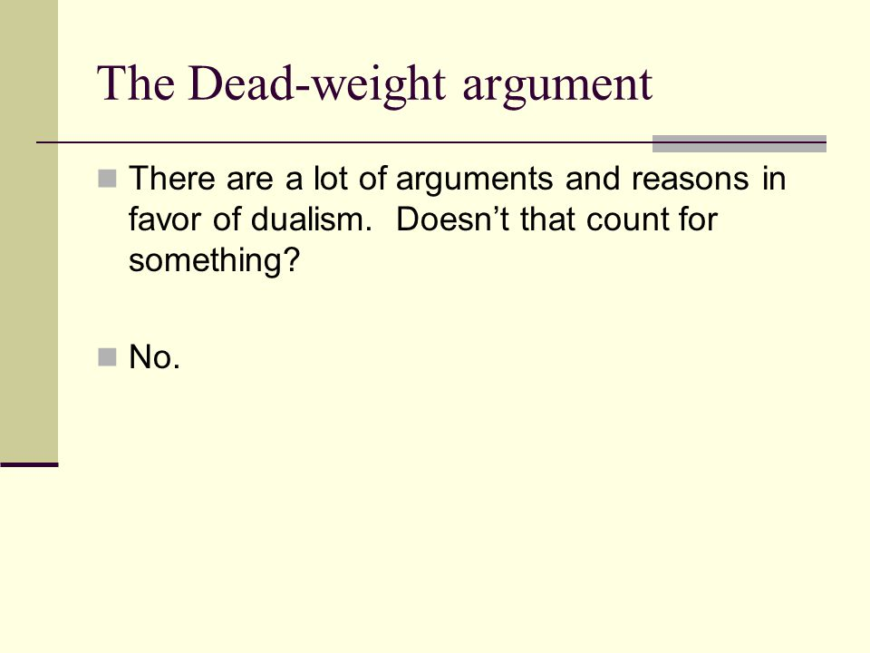 The Dead-weight argument