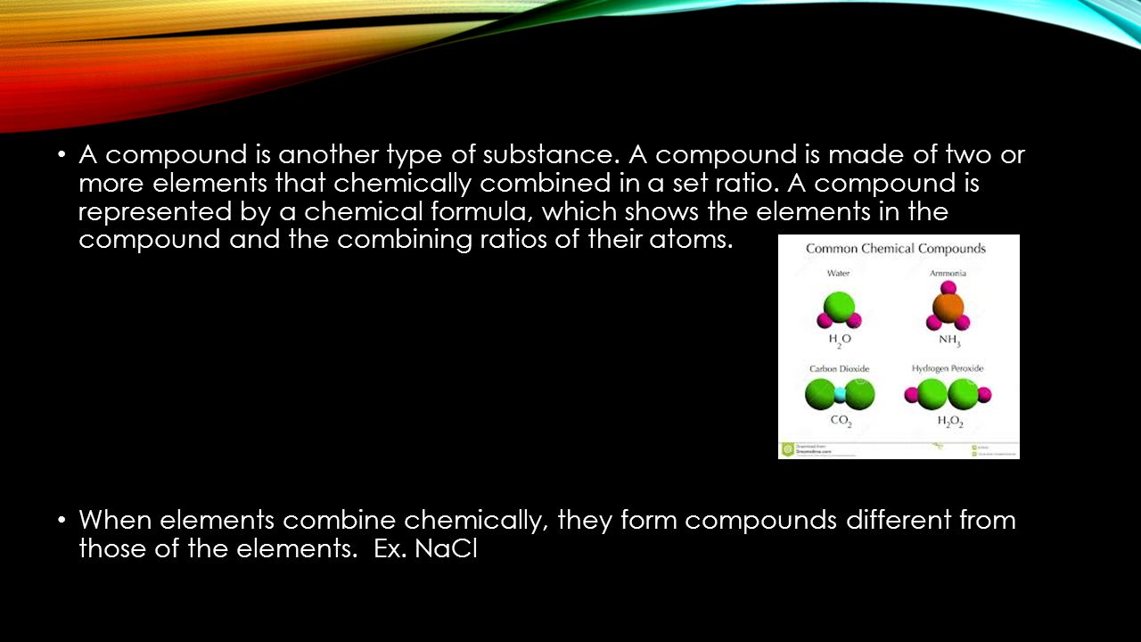 A compound is another type of substance