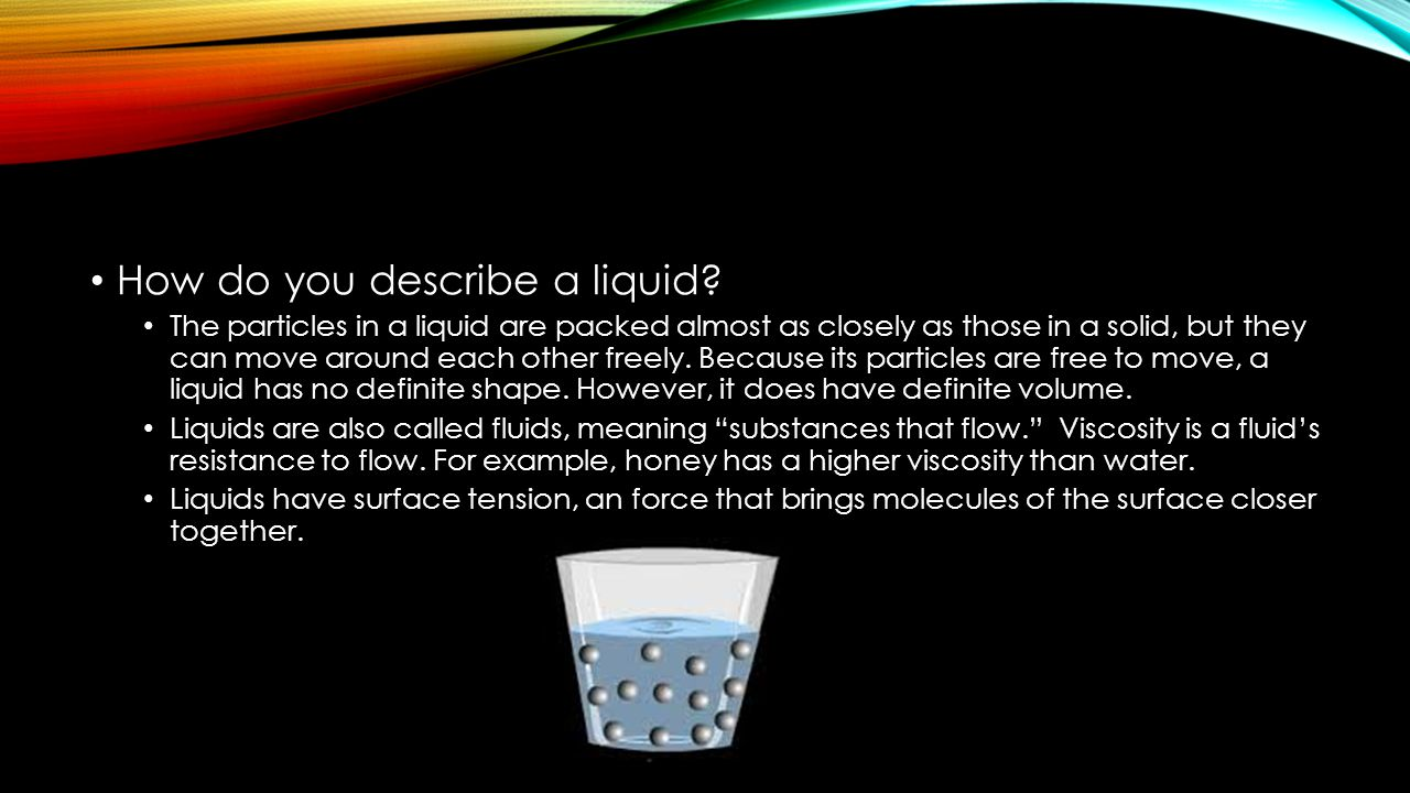 How do you describe a liquid