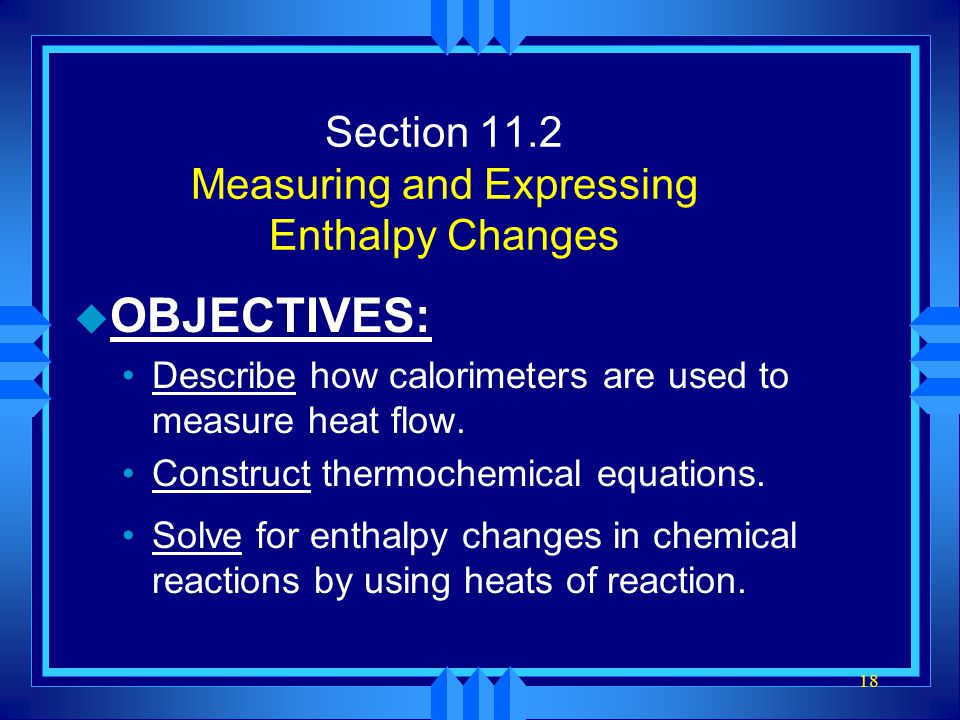 Section 11.2 Measuring and Expressing Enthalpy Changes