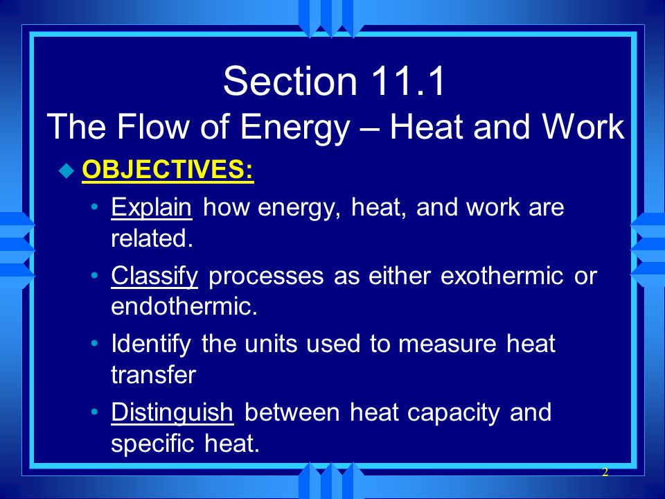 Section 11.1 The Flow of Energy – Heat and Work