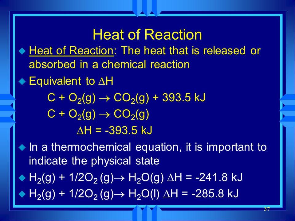 Heat of Reaction Heat of Reaction: The heat that is released or absorbed in a chemical reaction. Equivalent to DH.