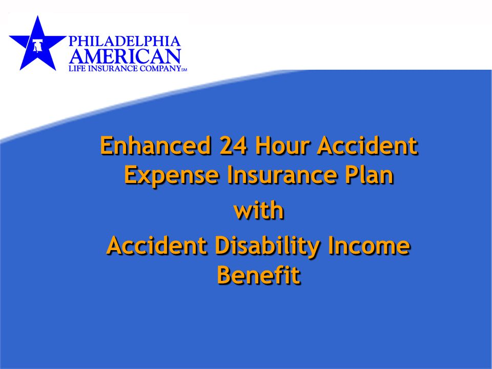 Enhanced 24 Hour Accident Expense Insurance Plan with