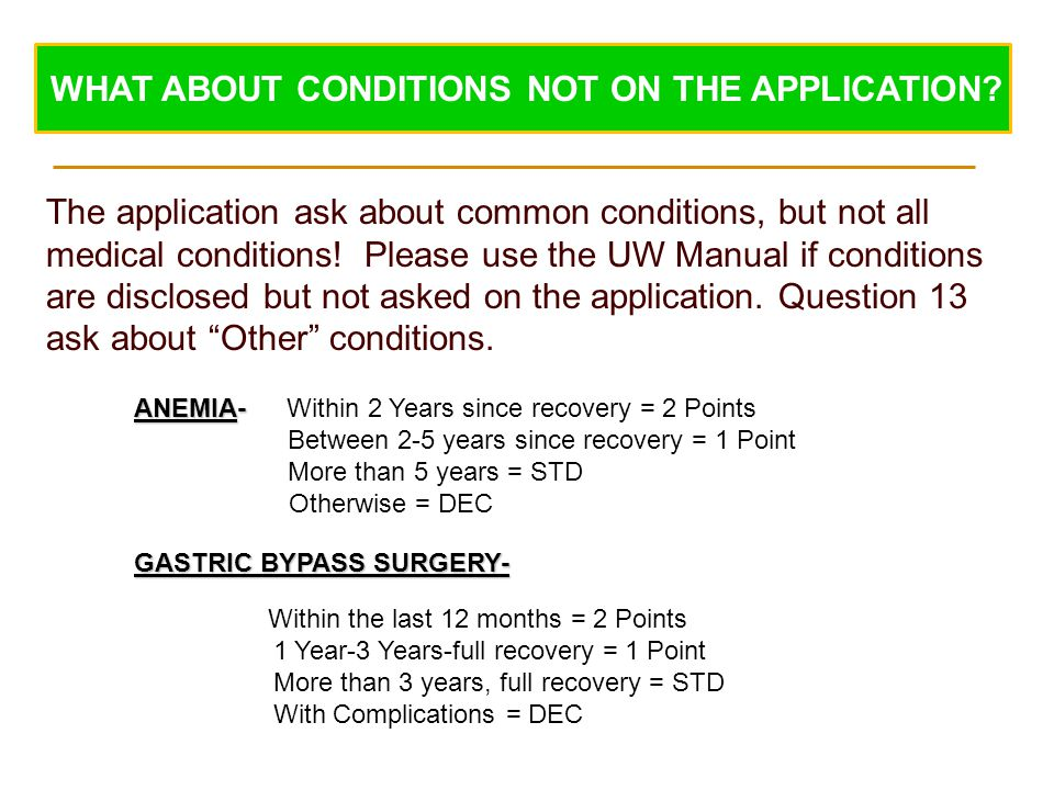 WHAT ABOUT CONDITIONS NOT ON THE APPLICATION